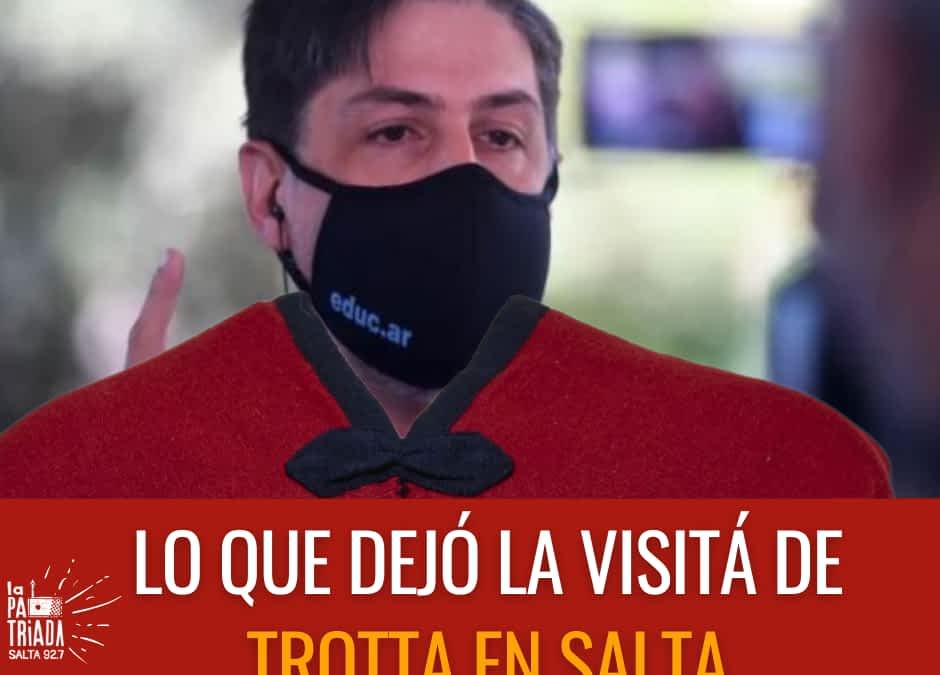 Trotta en Salta resumen de lo que fue su agenda ¿Qué dijo?